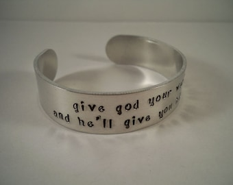 Give God Your Weakness and He'll Give You His Strength, Hand Stamped Aluminum Cuff Bracelet