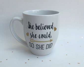 She Believed She Could So She Did Coffee Mug, Inspirational Gift, Office Gift, Inspirational Mug, She Believed Mug, Motivational Mug