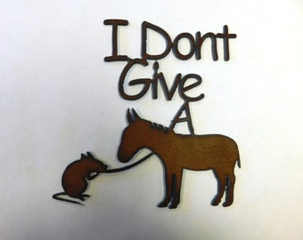 I Dont Give a Rats Ass rusted metal sign