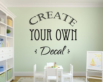 Create your own Quote Personalized Wall Quote Sticker Wall
