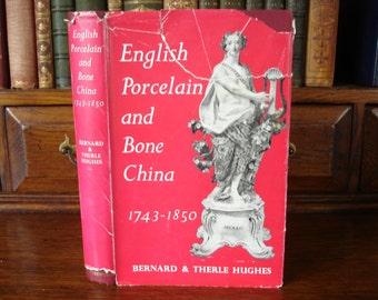 ENGLISH PORCELAIN and Bone China 1743-1850