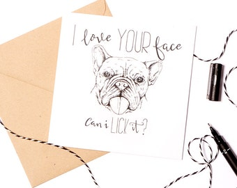 funny french bulldog Mothers  day card - cheeky frenchie anniversary card - I love your face card - cute french bulldog Mothers  day card