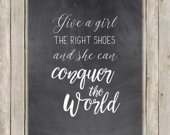 8x10 Give A Girl The Right Shoes Printable, Inspirational Art, Marilyn Monroe Art, Chalkboard Typography Art Print, Instant Digital Download