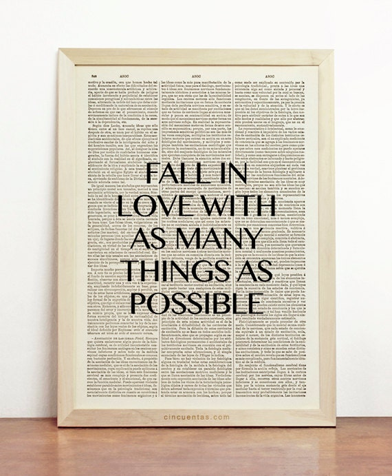 Fall In Love With As Many Things As Possible Motivational