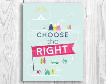LDS Primary 2017 Theme print, illustration, poster, Choose the Right, nursery, CTR, sharing time