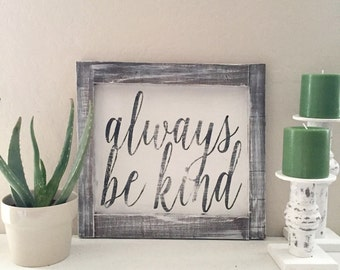 Always be kind wood sign