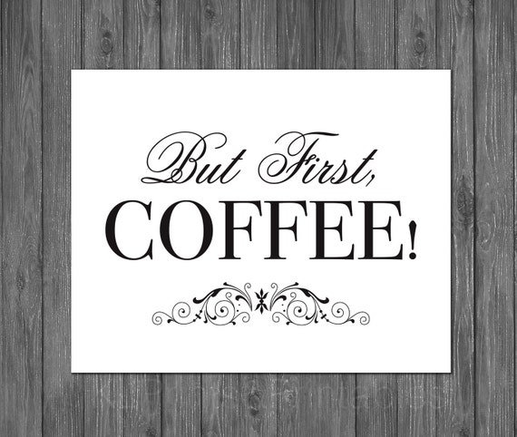 Free Printable Coffee Quotes: But First Coffee Home Decor Quote Home Art Digital