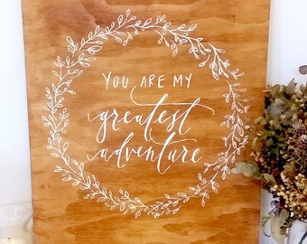 Wooden Sign // You are my Greatest Adventure