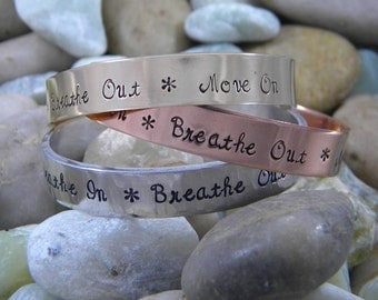 Breathe in, Breathe out, Move on Hand Stamped Cuff Bracelet
