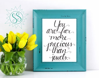"Gift Ideas for Women / Proverbs 31:10 / Gift for Women / ""You are Far More Precious Than Jewels"" / THW076"
