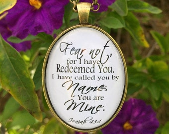 "Bible Verse Pendant Necklace ""Fear not, for I have redeemed you. I have called you by name. You are mine. Isaiah 43:1"""