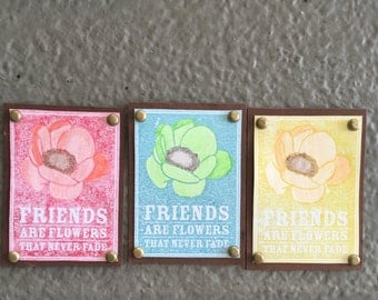 Friends are Like Flowers Saying