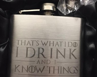 Tyrion Lannister quote HIPFLASK I Drink and I Know Things game of thrones Stainless Steel 6 oz hip flask