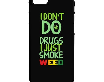 I Don't Do Drugs iPhone Galaxy Note LG HTC Rubber Protective Phone Case Loud Kush Dank 420