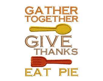 Give Thanks Eat Pie Applique Machine Embroidery Digital Design Gather Together Kitchen