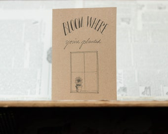 Bloom Where You are Planted: Brown Kraft Paper Card