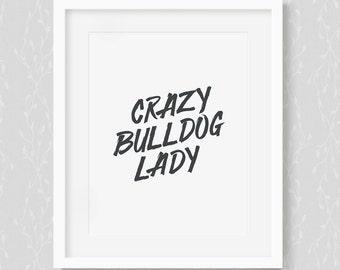 Crazy Bulldog Lady - Art Print