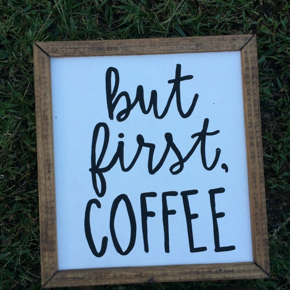 Kitchen Coffee Signs: But First Coffee Kitchen Decor Coffee Sign By TaggedWithLove1