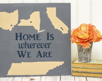 Home State Sign - Home is Wherever Im With You Wood Sign - State Art - State Maps - State Signs - State Outline - State Home Sign -Wood Sign