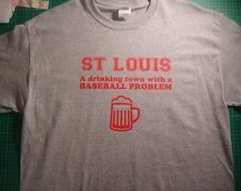 ST. LOUIS BASEBALL drinking town baseball problem shirt