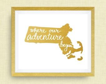 Massachusetts Art Print - Where Our Adventure Began (TM), Hand Lettered, option of Gold Foil, Massachusetts Wedding Art