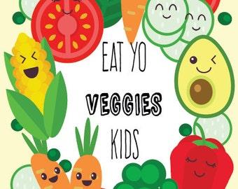 Eat Yo Veggies Kid