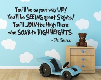 Dr. Seuss Quote Vinyl Wall Decal : You'll Be On Your Way Up Children's Room Decoration