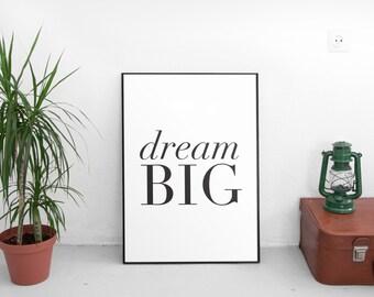 Dream Big print, printable poster, typography print, printable quote, wall decor, wall art, typography poster, art print