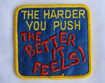 The Harder You Push Funny Vintage 1980s NOS Iron On Patch