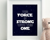 The Force Is Strong With This One Print / Star Wars Saying Wall Art / StarWars Printables / Black White Space Galaxy / INSTANT DOWNLOAD