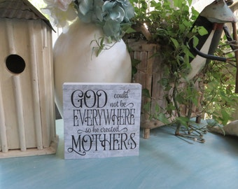 """Wood Sign, """"God Could Not Be Everywhere so He Created Mothers"""", Inspirational Mother Quote, Mother's Day, Mom Gift"""