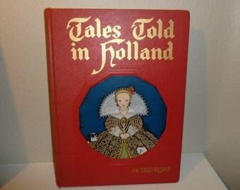 Vintage Tales Told In Holland / Dutch Folktale / Dutch Nursery Rhyme / Dutch Poem Book For Children From 1954