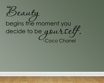Wall Decal Quote Beauty Begins The Moment You Decide To Be Yourself Coco Chanel Quote Removable Sticker (R66)