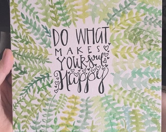 Do what makes your soul happy painting
