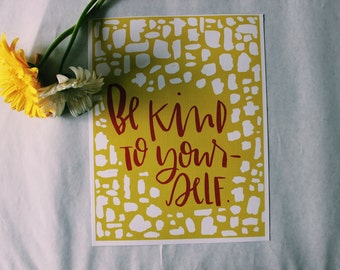 Be kind to yourself - PRINT