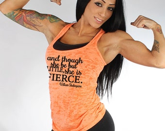 And Though She Be But Little.Fierce Burnout Tank Top. BURNOUT. Cross Training Tank. *size / color chart in photos*
