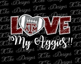 Texas A&M Love My Aggies - College Football SVG File - Vector Design Download - Cut File