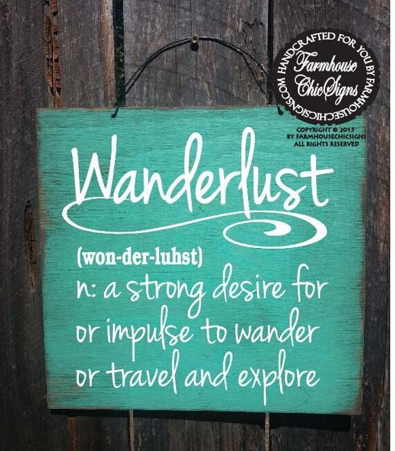 Wanderlust sign, Wanderlust definition, travel decor, gift for traveler, wanderlust, 165