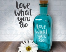 Love What You Do | Laser Etched Blue Recycled Spanish Glass Bottle Vase