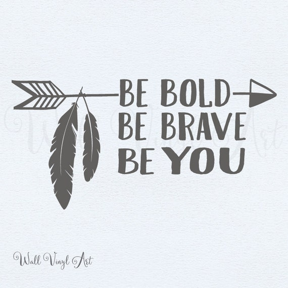 Bold Design Wall Decals : Be bold brave you arrow decal wall art vinyl by