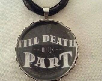 Till Death Do Us Part Round pendant