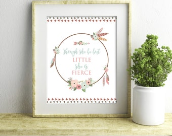 Boho Tribal Floral Print - Instant Download - Nursery Decor - Wall Art - Though She Be But Little She Is Fierce