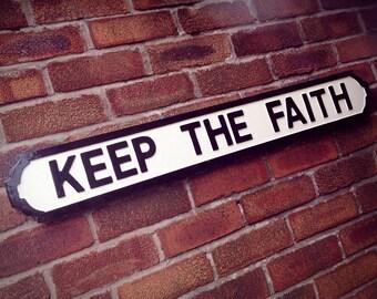Bon Jovi Inspired Keep The Faith Vintage Street Sign