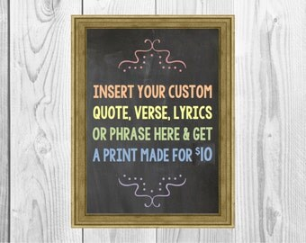 Create your own print. Custom DIY Quote/Lyrics/Verse Print. Custom Quote Poster. Digital Download.