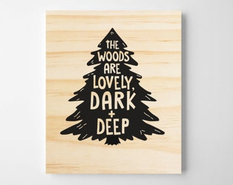 Robert Frost Quote. The woods are lovely, dark and deep. Wooden Wall Sign. Wooden Quote Sign. Wall Art. Nursery Wall Art, Home Decor