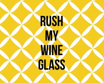 Rush my wine glass option - please add to have your glass on a rush