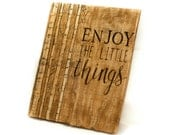 Enjoy the Little things Rustic home decor Woodland decor Cabin decor Outdoor decor Reclaimed wood Wood wall art Rustic wall art Rustic sign
