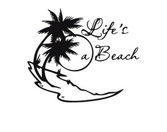 LIFE'S A Beach  window sticker vinyl decal