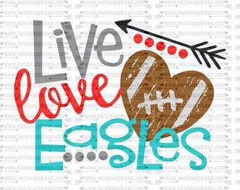 SVG, DXF, EPS Cut file, Live Love Eagles, svg file socuteappliques, SvG Sayings, football svg, football sister svg, football mom svg