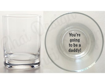 Im Pregnant Reveal - Daddy - Surprise your partner - Double old fashioned glass with hidden, secret message - Scotch, whiskey - New Baby